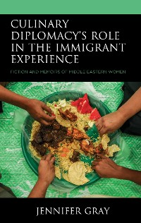 Cover Culinary Diplomacy's Role in the Immigrant Experience