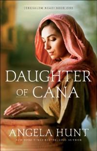 Cover Daughter of Cana (Jerusalem Road Book #1)