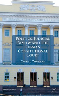 Cover Politics, Judicial Review, and the Russian Constitutional Court