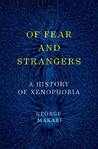 Cover Of Fear and Strangers: A History of Xenophobia