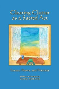 Cover Clearing Clutter as a Sacred Act