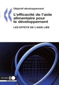Cover Objectif developpement L'efficacite de l'aide alimentaire pour le developpement Les effets de l'aide liee