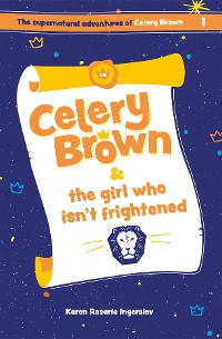 Cover Celery Brown and the girl who isn't frightened