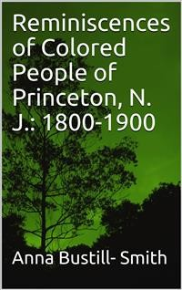 Cover Reminiscences of Colored People of Princeton, N. J.: 1800-1900