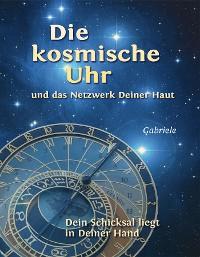 Cover Die kosmische Uhr und das Netzwerk Deiner Haut.