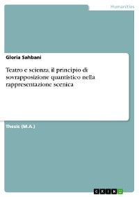 Cover Teatro e scienza, il principio di sovrapposizione quantistico nella rappresentazione scenica