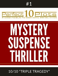 "Cover Perfect 10 Mystery / Suspense / Thriller Plots: #1-10 ""TRIPLE TRAGEDY"""