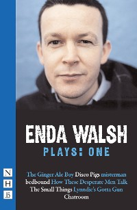 Cover Enda Walsh Plays: One (NHB Modern Plays)