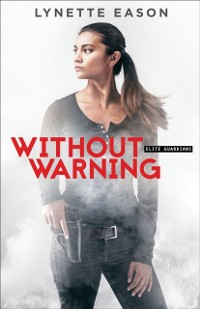 Cover Without Warning (Elite Guardians Book #2)