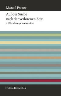 Cover Auf der Suche nach der verlorenen Zeit. Band 7: Die wiedergefundene Zeit