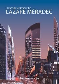 Cover L'histoire véritable de Lazare Méradec
