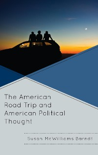 Cover The American Road Trip and American Political Thought