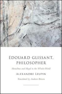 Cover Édouard Glissant, Philosopher