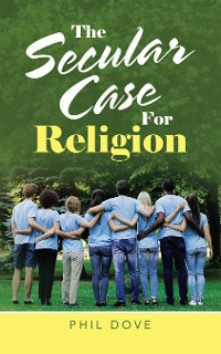 Cover The Secular Case for Religion