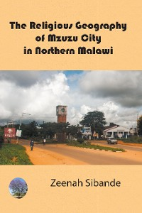 Cover The Religious Geography of Mzuzu City in Northern Malawi