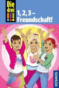 Cover Die drei !!!, 1,2 3 Freundschaft! (drei Ausrufezeichen)