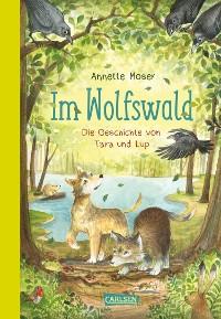 Cover Im Wolfswald – Die Geschichte von Tara und Lup