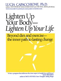 Cover Lighten Up Your Body, Lighten Up Your Life