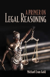 Cover A Primer on Legal Reasoning
