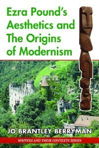 Cover Ezra Pounds Aesthetics and the Origins of Modernism