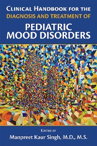 Cover Clinical Handbook for the Diagnosis and Treatment of Pediatric Mood Disorders