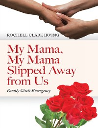 Cover My Mama, My Mama Slipped Away from Us: Family Circle Emergency