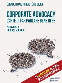 Cover Corporate Advocacy. L'arte di far parlare bene di sé