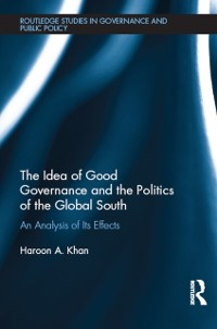 Cover Idea of Good Governance and the Politics of the Global South