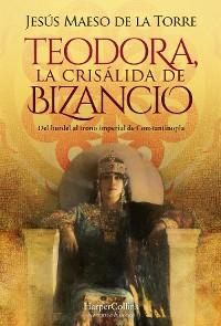 Cover Teodora, la crisálida de Bizancio