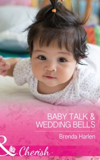Cover Baby Talk and Wedding Bells (Mills & Boon Cherish) (Those Engaging Garretts!, Book 11)