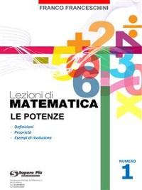 Cover Lezioni di Matematica 1 - Le Potenze