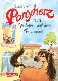 Cover Ponyherz 7: Ein Wildpferd auf dem Pausenhof