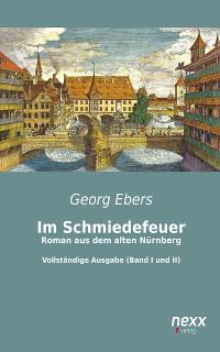 Cover Im Schmiedefeuer: Roman aus dem alten Nürnberg