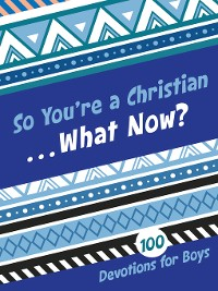 Cover So You're a Christian . . . What Now?