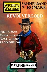 Cover Revolvergold: Wichita Western Sammelband 7 Romane