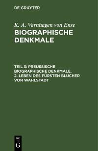 Cover Preußische biographische Denkmale, 2. Leben des Fürsten Blücher von Wahlstadt
