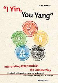 Cover I Yin, You Yang: Interpreting Relationships the Chinese Way