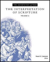 Cover The Annotated Luther: The Interpretation of Scripture
