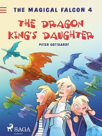 Cover The Magical Falcon 4 - The Dragon King's Daughter