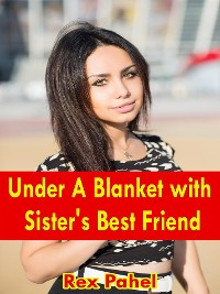Cover Under A Blanket with Sister's Best Friend