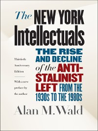 Cover The New York Intellectuals, Thirtieth Anniversary Edition