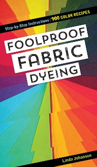 Cover Foolproof Fabric Dyeing