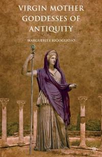 Cover Virgin Mother Goddesses of Antiquity