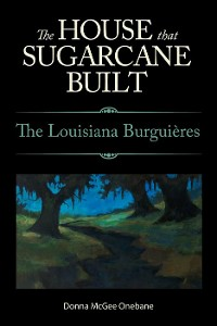 Cover The House That Sugarcane Built