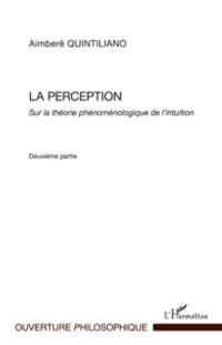 Cover La perception - sur la theorie phenomelogique de l'intuition