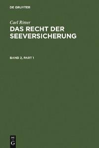 Cover Carl Ritter: Das Recht der Seeversicherung. Band 2