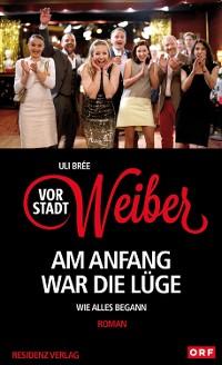 Cover Vorstadtweiber - Am Anfang war die Lüge