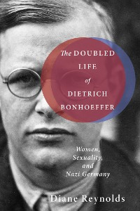 Cover The Doubled Life of Dietrich Bonhoeffer