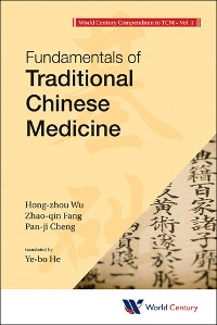 Cover World Century Compendium To Tcm - Volume 1: Fundamentals Of Traditional Chinese Medicine