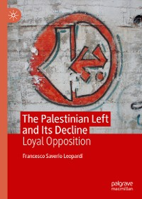 Cover The Palestinian Left and Its Decline